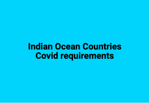 Indian Ocean countries - Covid requirements